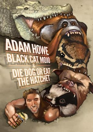 BLACK CAT MOJO & DIE DOG OR EAT THE HATCHET