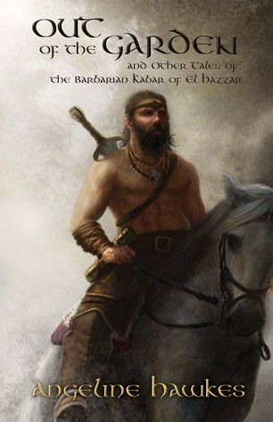 OUT OF THE GARDEN AND OTHER TALES OF THE BARBARIAN KABAR OF EL HAZZAR
