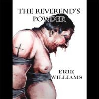 THE REVEREND'S POWDER by Erik Williams (signed limited novella softover)