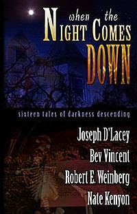 WHEN THE NIGHT COMES DOWN edited by Bill Breedlove (trade paperback)