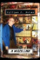 WILLIAM F. NOLAN: A MISCELLANY