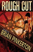 ROUGH CUT by Brian Pinkerton (trade paperback edition)